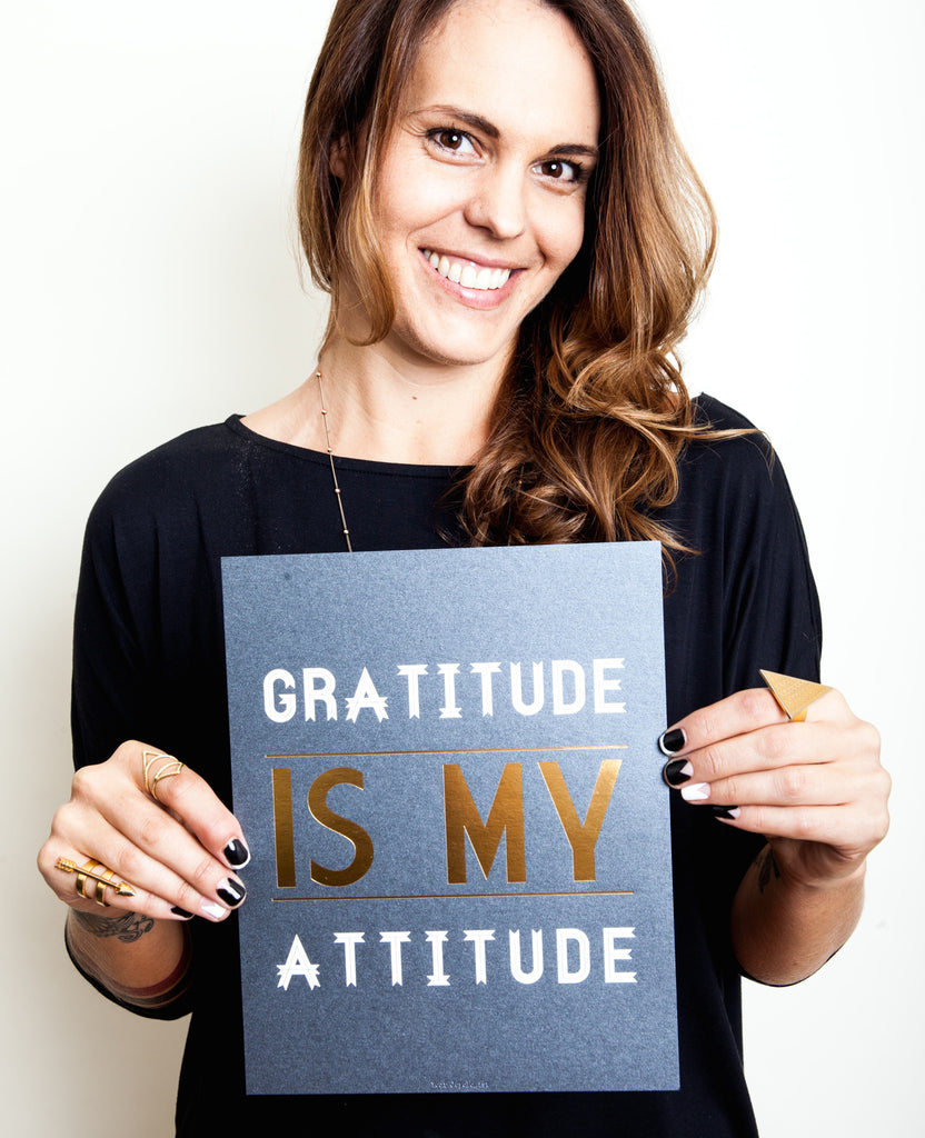 Gratitude is My Attitude - Art Print
