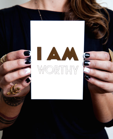 I am Worthy - Desk Print