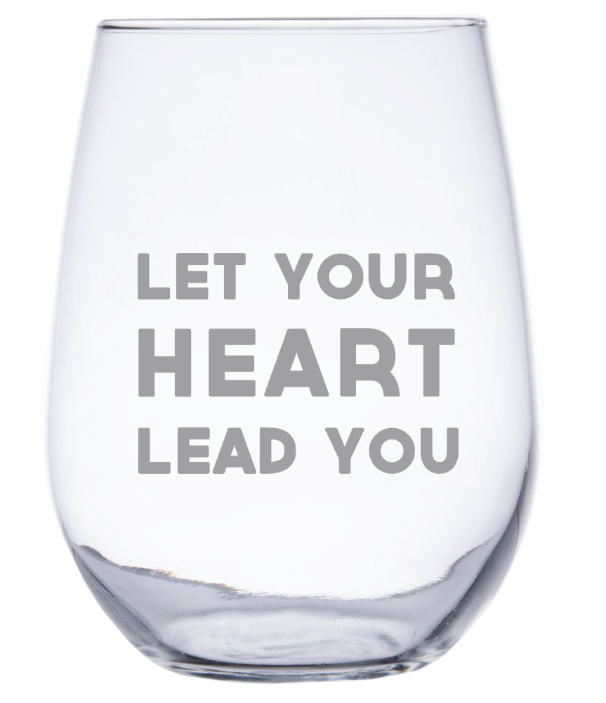 Let Your Heart Lead You - Stemless Wine Glass