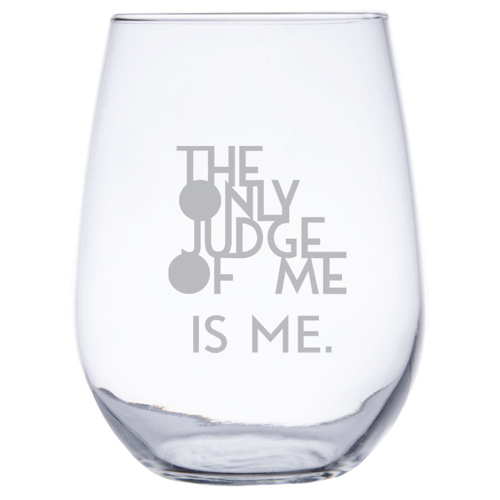 The Only Judge Of Me - Stemless Wine Glass
