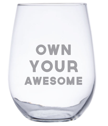 Own Your Awesome® - Stemless Wine Glass