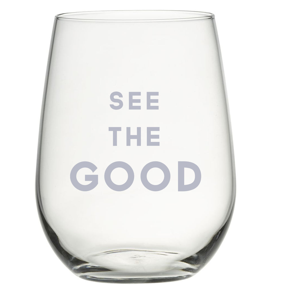 See The Good - Stemless Wine Glass
