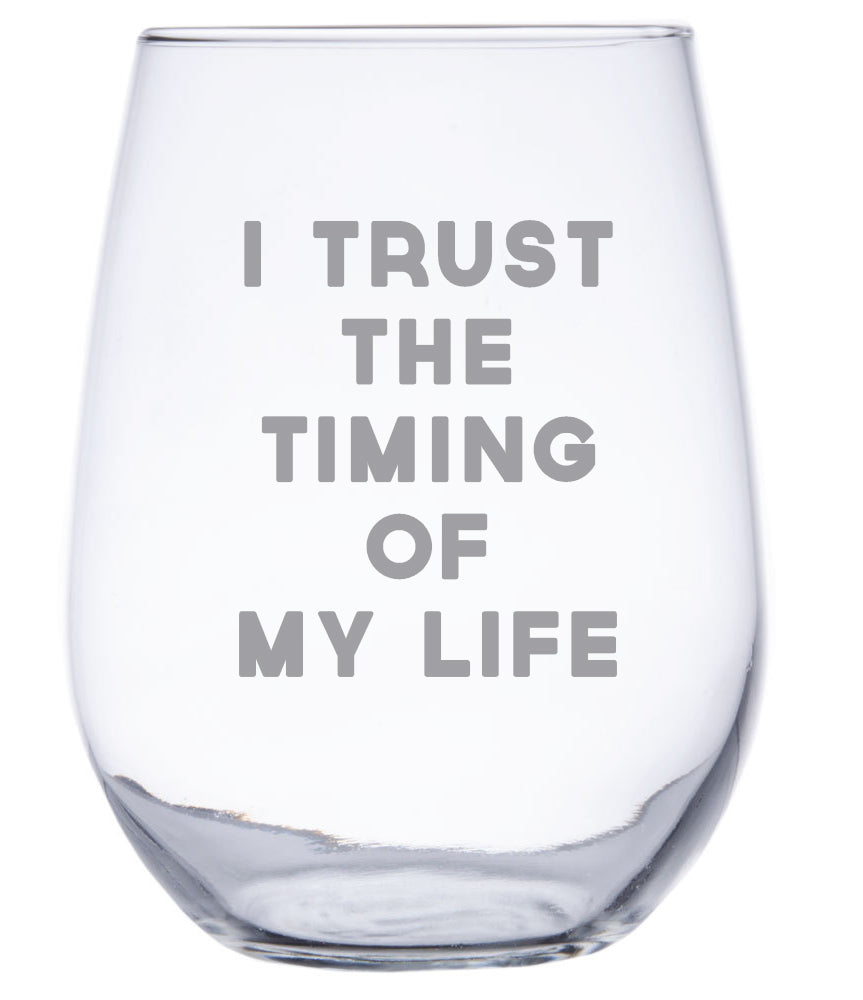 I Trust the Timing of My Life - Stemless Wine Glass