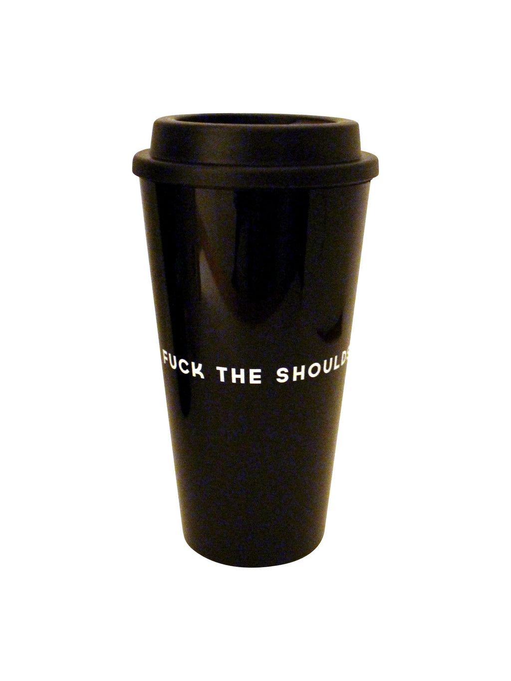 Fuck the Shoulds. Do The Wants.  - Travel Mug