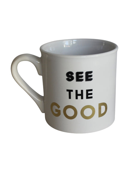 See The Good  - Porcelain Mug