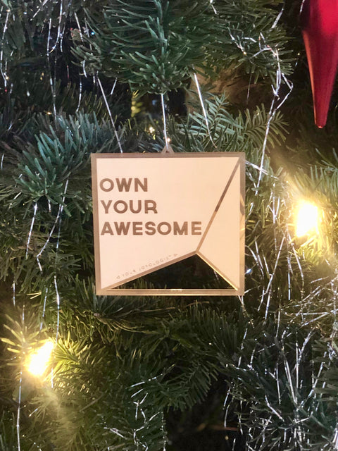 "Own Your Awesome *special edition"" Ornament"