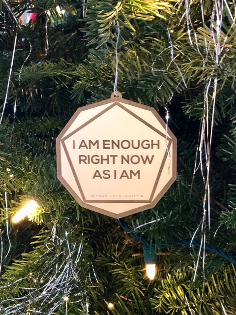 "I am Enough *special edition"" Ornament"