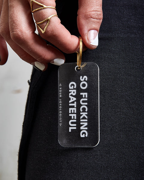 So fucking grateful - key chain