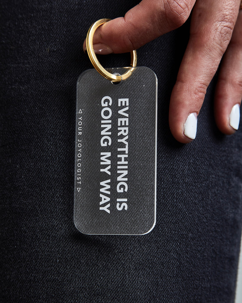 Everything is going my way - key chain