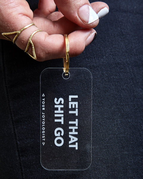 Let that shit go - key chain