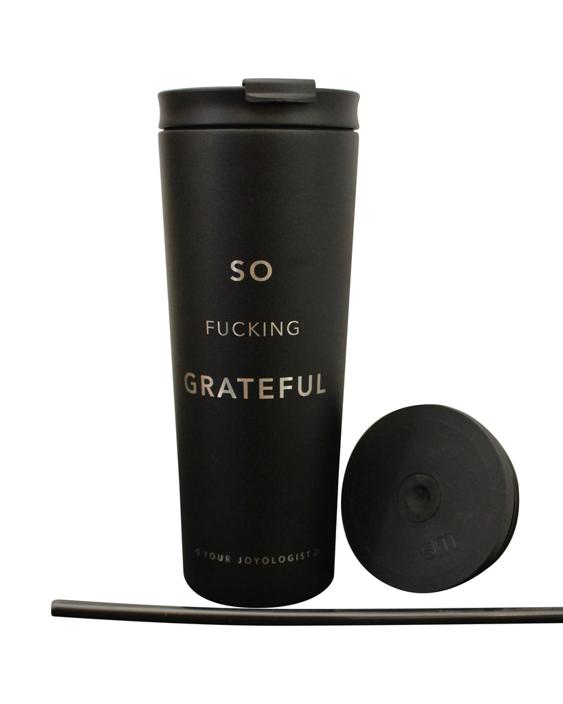 So Fucking Grateful - Insulated Tumbler **LIMITED AVAILABILITY**