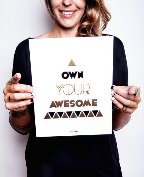 Own Your Awesome® - 8x10 Art Print