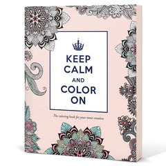 Keep Calm and Color On The Coloring Book for Your Inner Creative