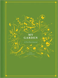 My Garden: A Five-Year Journal