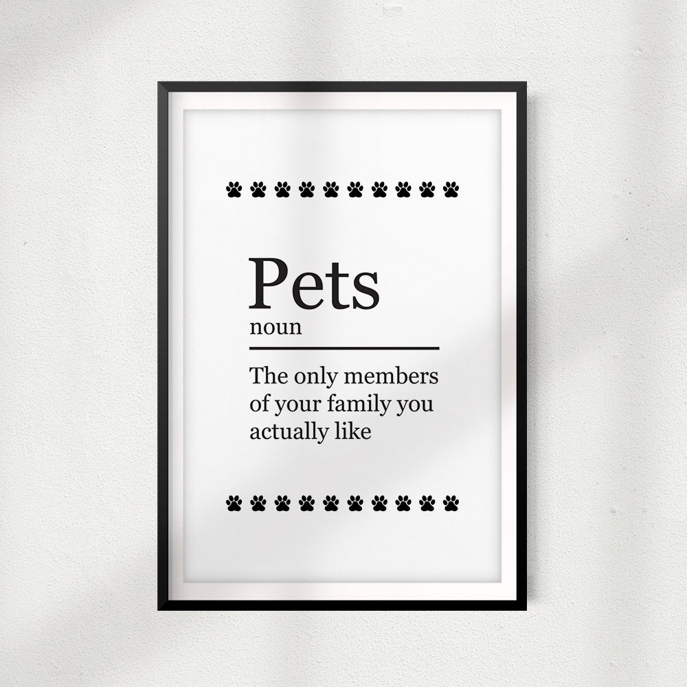 Pets The Only Members Of Your Family You Actually Like UNFRAMED Print Home Décor, Pet Wall Art - Gaucho Goods