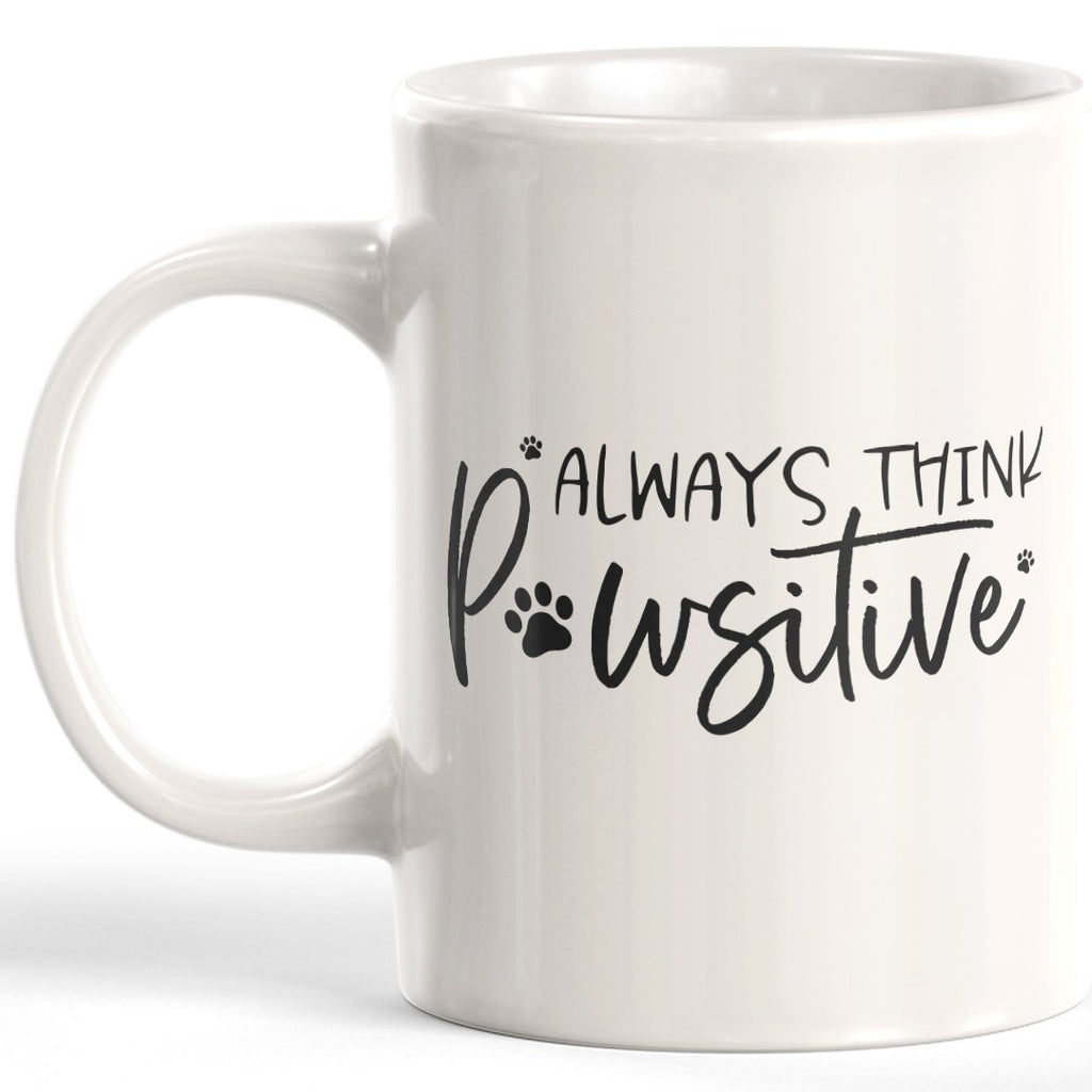 Always Think Pawsitive Coffee Mug