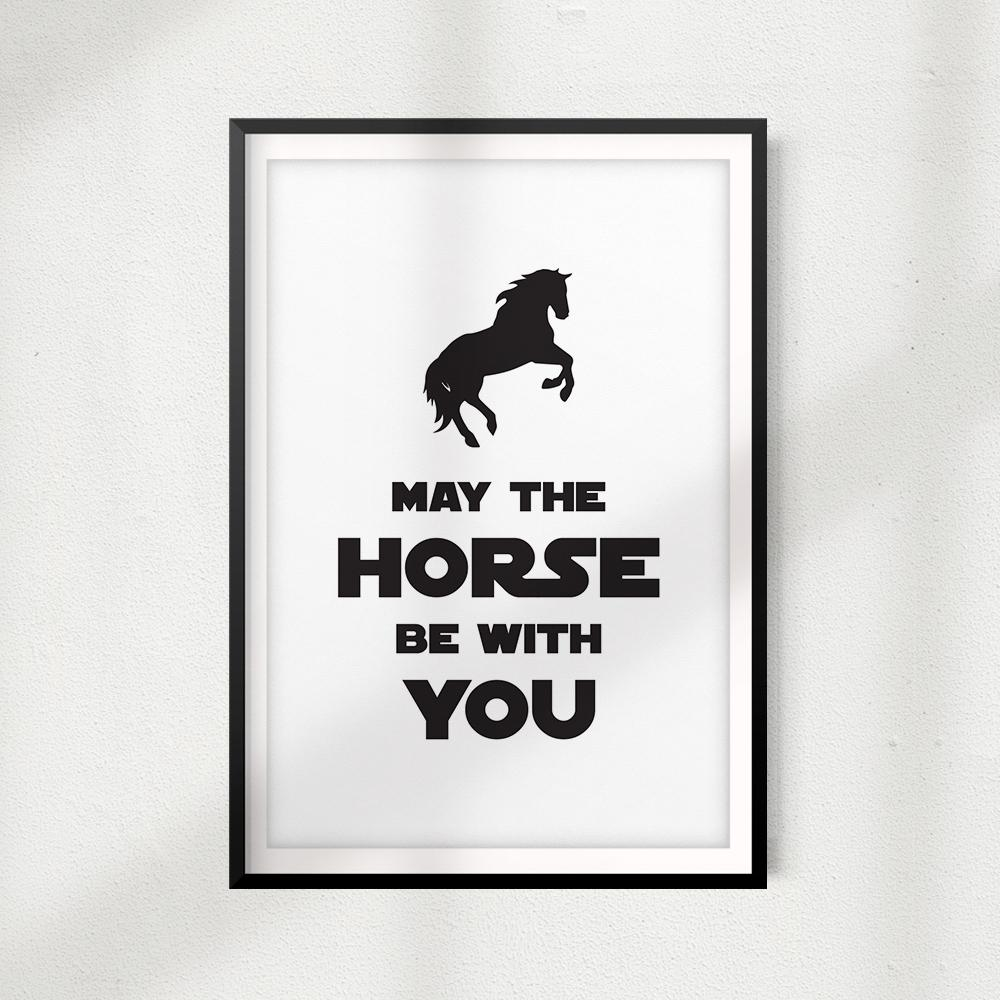 May The Horse Be With You UNFRAMED Print Horse Lover Wall Art
