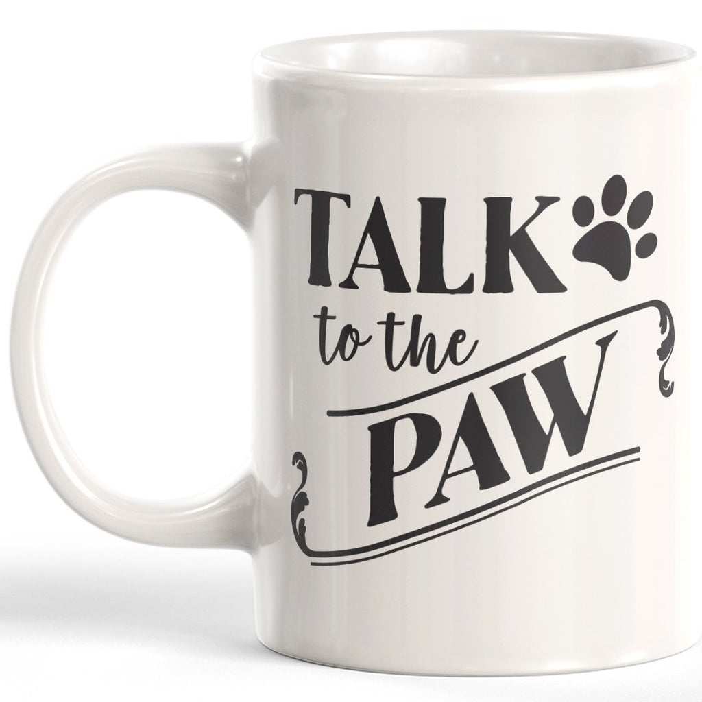 Talk To The Paw Coffee Mug - Gaucho Goods