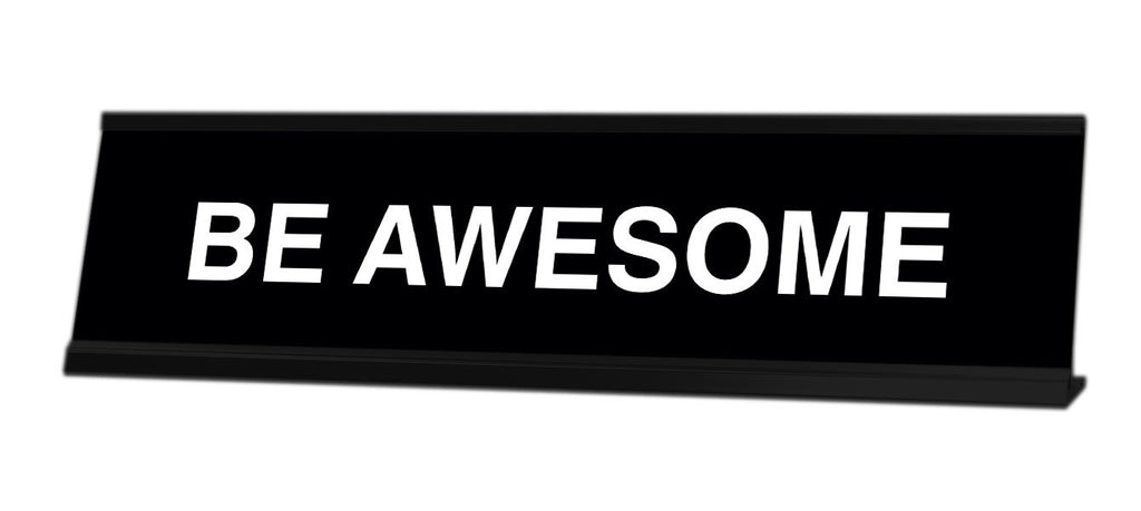 Be Awesome Desk Sign