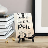 "Talk To The Paw Table or Counter Sign with Easel Stand, 6"" x 8"""