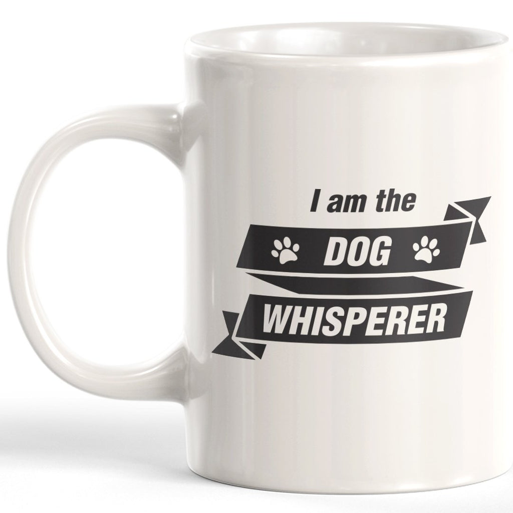I Am The Dog Whisperer Coffee Mug - Gaucho Goods