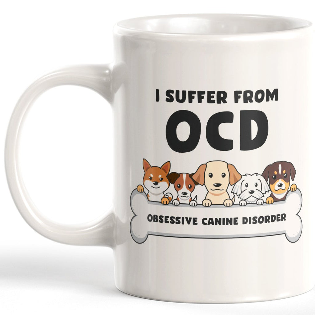 I Suffer From OCD (Obsessive Canine Disorder) Coffee Mug - Gaucho Goods