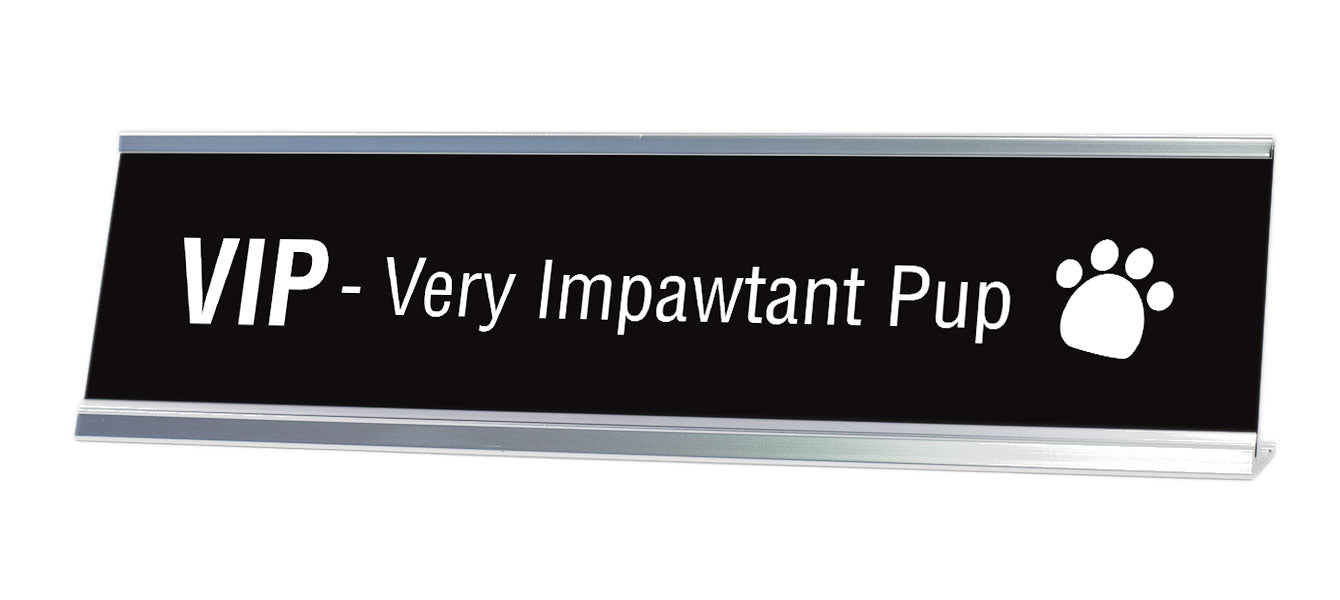 "Very Impawtant Pup Desk Sign (2x8"") - Gaucho Goods"