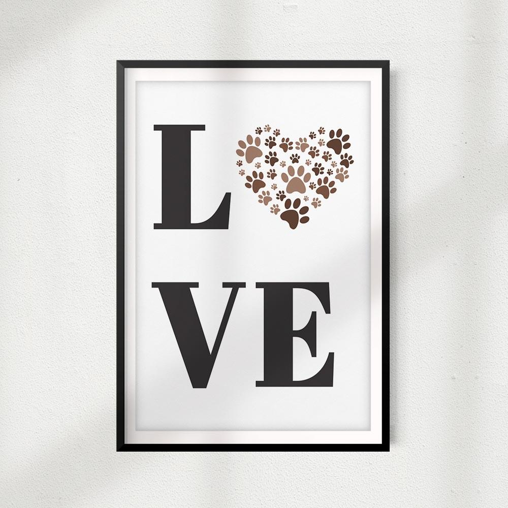 LOVE Paws UNFRAMED Print Home Décor, Pet Lover Gift, Quote Wall Art