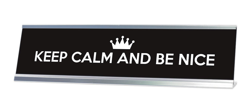 "Keep Calm and Be Nice Desk Sign (2x8"") - Gaucho Goods"
