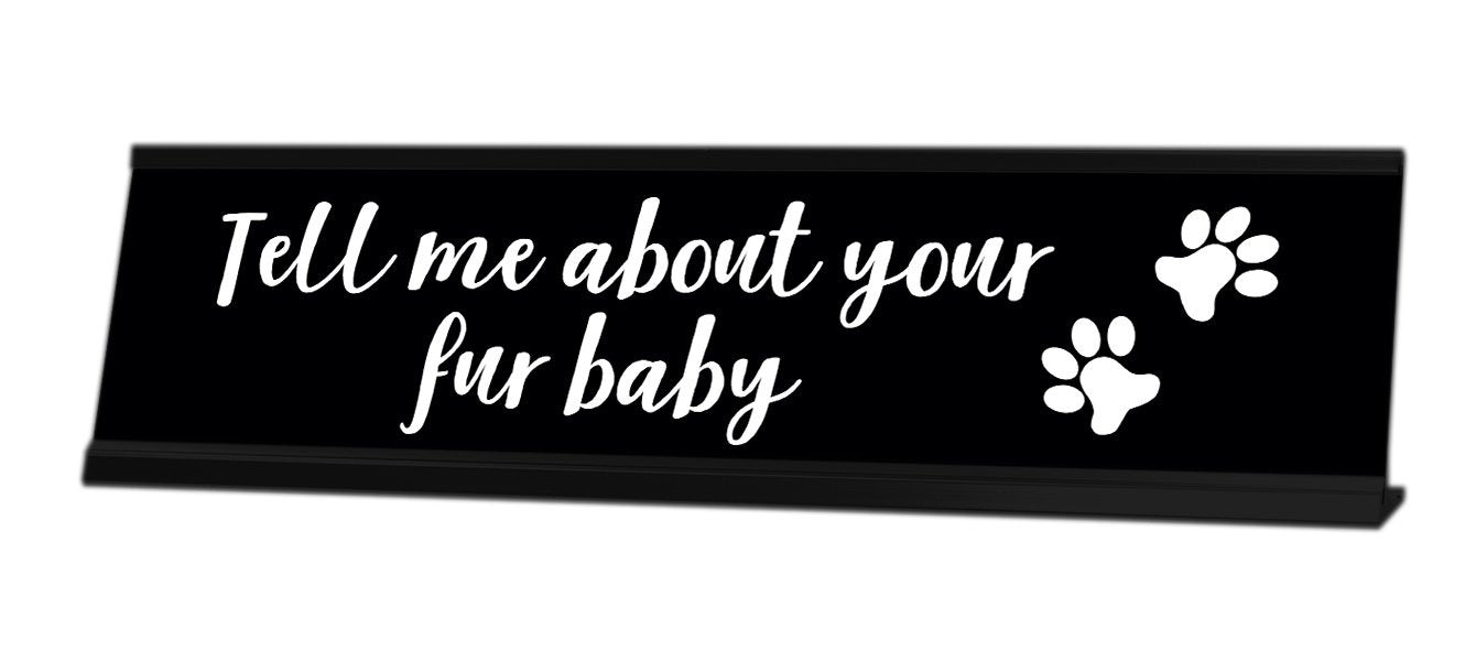 Tell Me About Your Fur Baby Desk Sign - Gaucho Goods