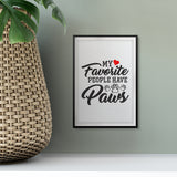 My Favorite People Have Paws UNFRAMED Print Pet Decor Wall Art