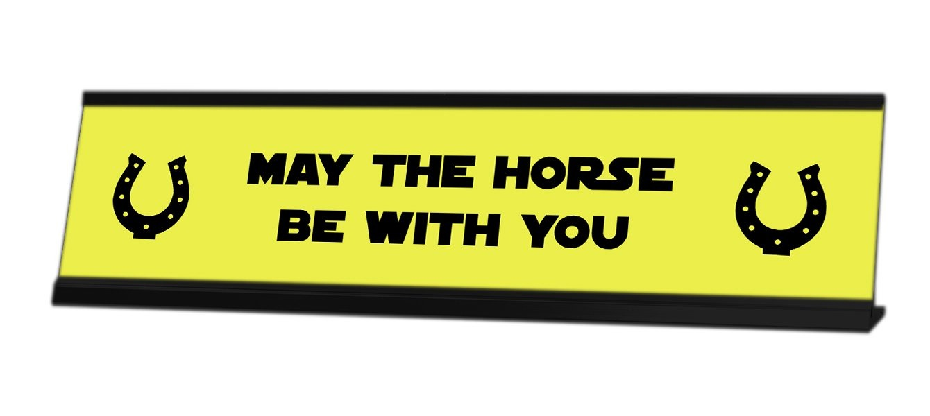 May The Horse Be With You Desk Sign - Gaucho Goods