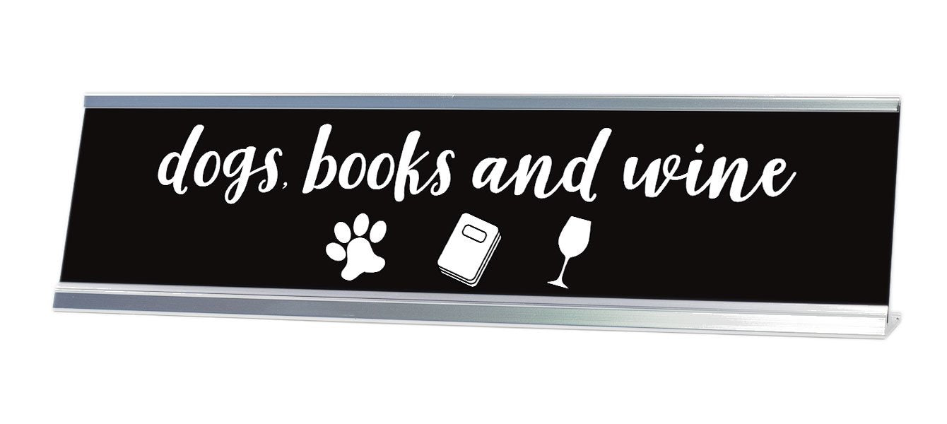"Dogs, Books and Wine Desk Sign (2x8"") - Gaucho Goods"