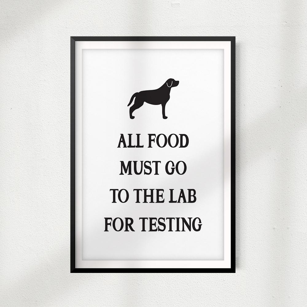 All Food Must Go To The Lab For Testing V2 UNFRAMED Print Décor, Pet Wall Art - Gaucho Goods