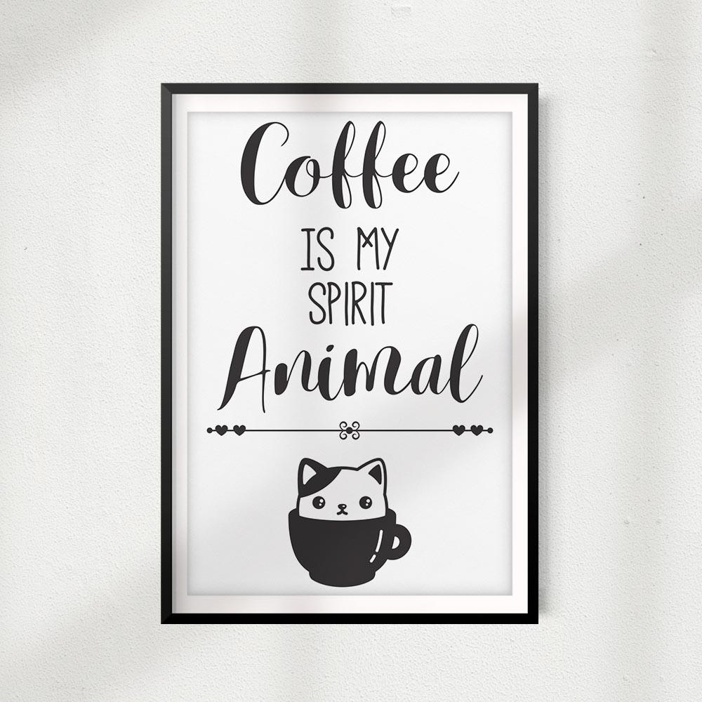 Coffee Is My Spirit Animal UNFRAMED Print Home Décor, Pet Lover Gift, Quote Wall Art - Gaucho Goods