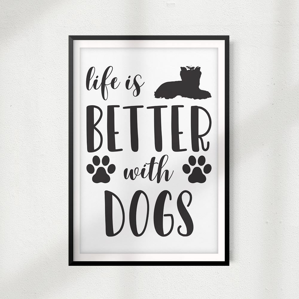 Life Is Better With Dogs UNFRAMED Print Home Décor, Pet Lover Gift, Quote Wall Art - Gaucho Goods