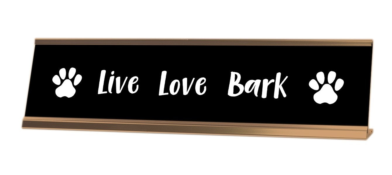 Live Love Bark Desk Sign - Gaucho Goods