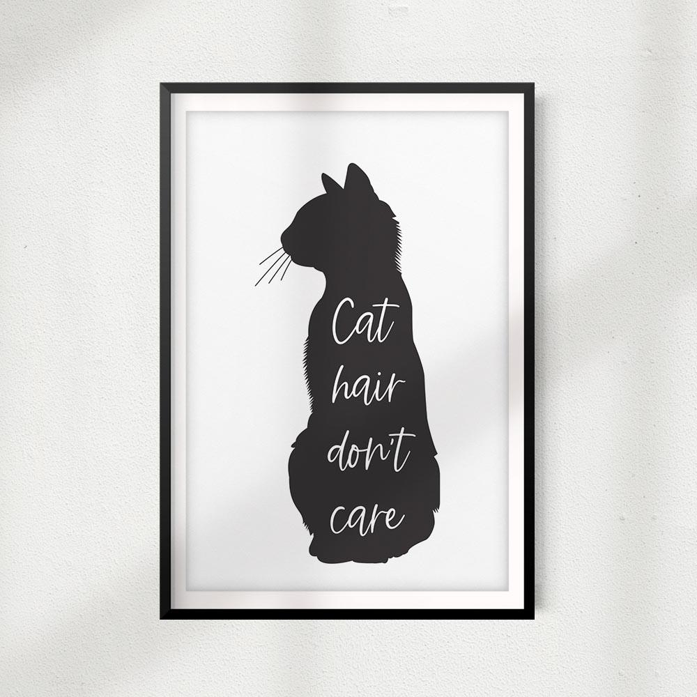 Cat Hair Don't Care UNFRAMED Print Home Décor, Pet Lover Gift, Quote Wall Art - Gaucho Goods