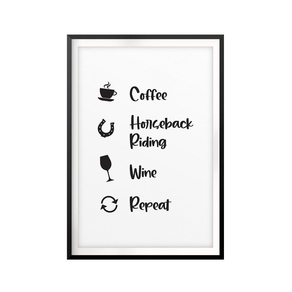 Coffee, Horseback Riding, Wine, Repeat UNFRAMED Print Horse Lover Wall Art