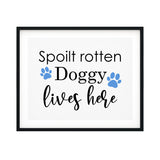 Spoilt Rotten Doggy Lives Here UNFRAMED Print Pet Decor Wall Art