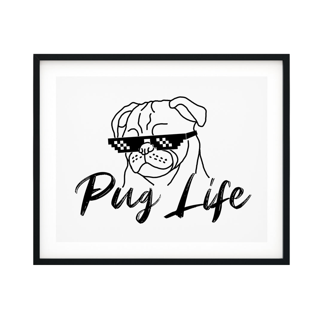 Pug Life UNFRAMED Print Pet Decor Wall Art