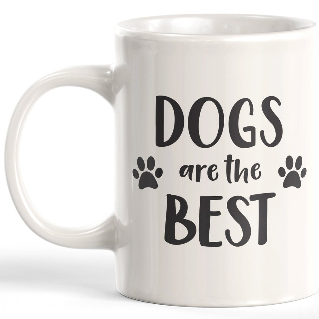 Dogs Are The Best Coffee Mug - Gaucho Goods