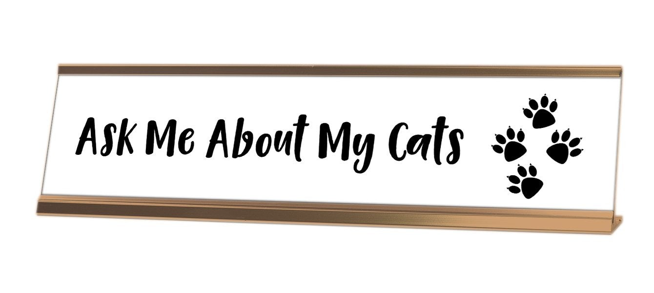 Ask Me About My Cats Desk Sign - Gaucho Goods