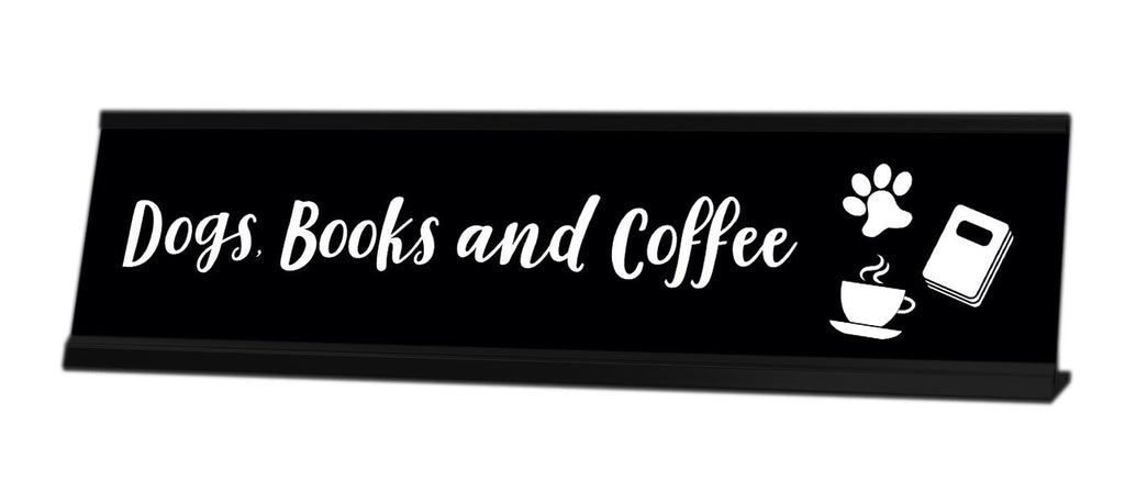 Dogs, Books and Coffee Desk Sign