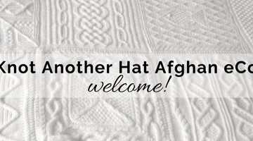 The Knot Another Hat Afghan eCourse