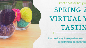 Our Spring Yarn Tasting has arrived!