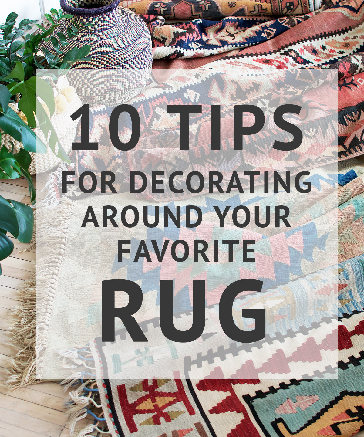 10 Tips for Decorating Around Your Favorite Rug - sistergolden.com