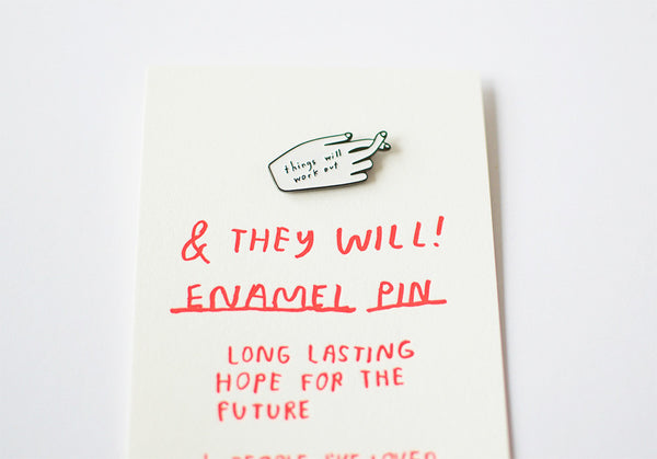 Things Will Work Out Enamel Pin