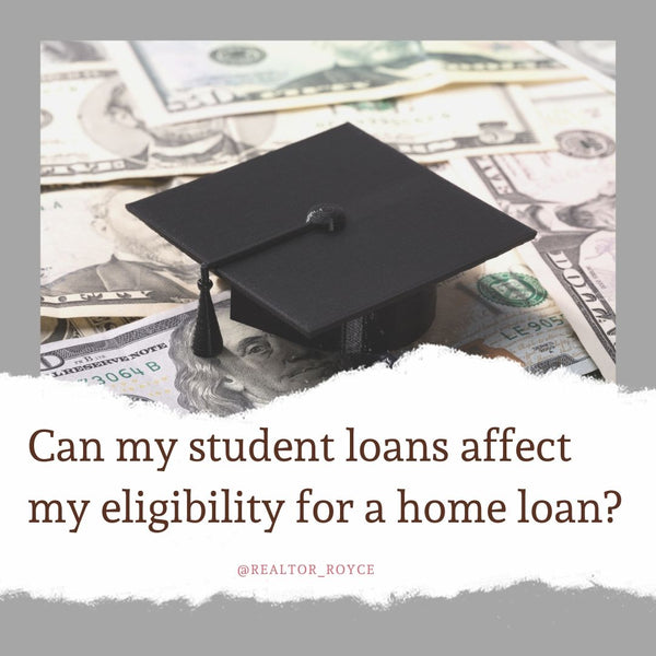 Can my student loans affect my eligibility for a home loan?
