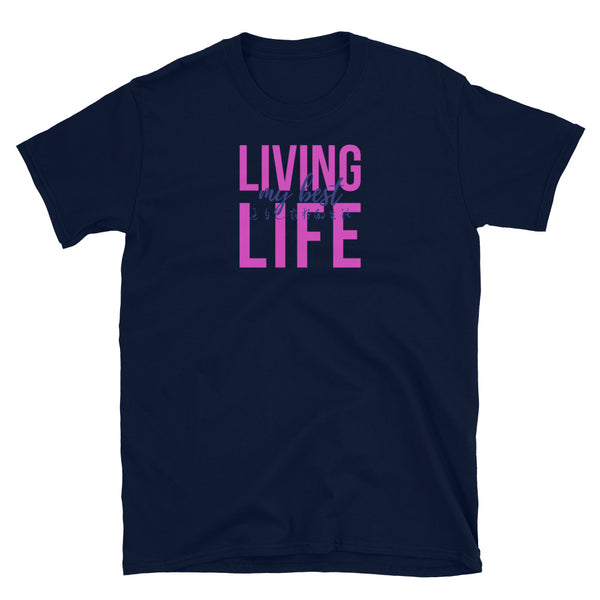 'LIVING MY BEST LIFE II' Short-Sleeve Unisex T-Shirt
